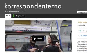 Korrespondenterna kan ses påprogrammets hjemmeside på svt.se.